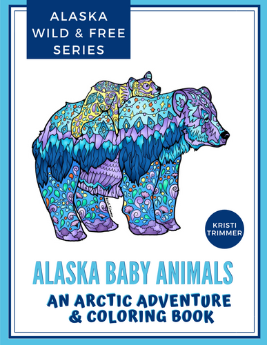 Book - Alaska Baby Animals: An Arctic Adventure & Coloring Book