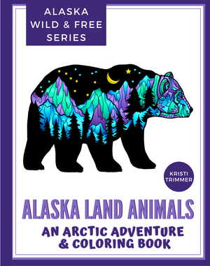 Book - Alaska Land Animals: An Arctic Adventure & Coloring Book
