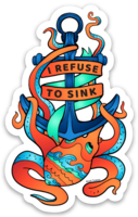 Load image into Gallery viewer, Anchor - Refuse to Sink with Octopus