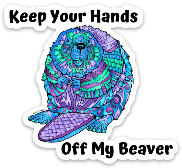 Beaver - Keep Your Hands Off My Beaver Magnet
