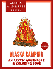 Load image into Gallery viewer, Book - Alaska Camping: An Arctic Adventure & Coloring Book