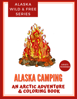 Book - Alaska Camping: An Arctic Adventure & Coloring Book