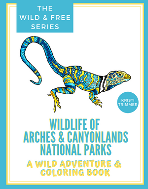 Book - Wildlife of Arches & Canyonlands National Parks: A Wild Adventure & Coloring Book