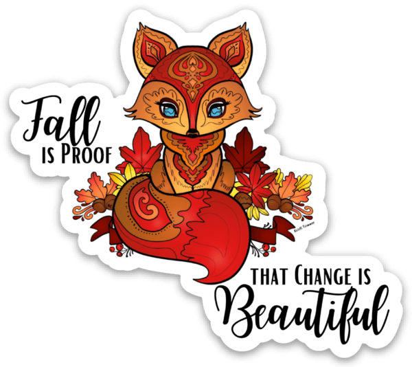 Fall -  Fall is Proof that Change is Beautiful