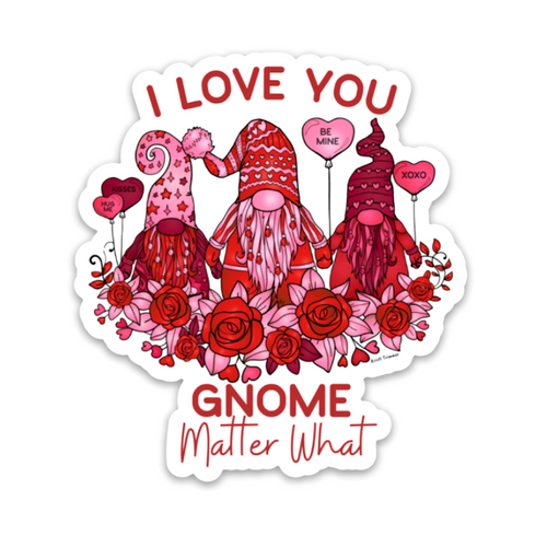 Valentine's Day - I Love You Gnome Matter What