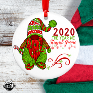 Ornament - 2020 The Year We Stayed Gnome