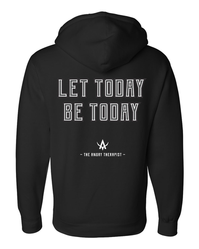 Let Today Be Today Pull Over Hoodie