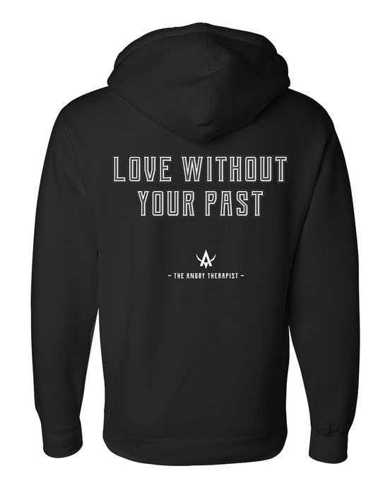Love Without Your Past Pull Over Hoodie