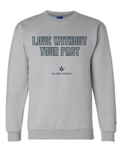 Load image into Gallery viewer, Love Without Your Past Champion Sweatshirt
