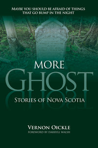 More Ghost Stories of Nova Scotia