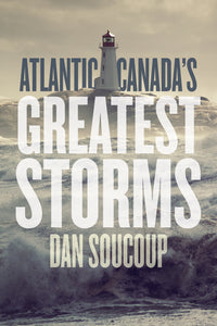 Atlantic Canada's Greatest Storms