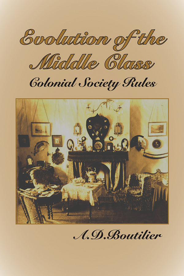 Evolution of the Middle Class: Colonial Society Rules