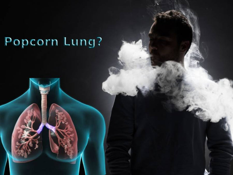 Diacetyl, Vaping and Popcorn Lung: What You Need To Know