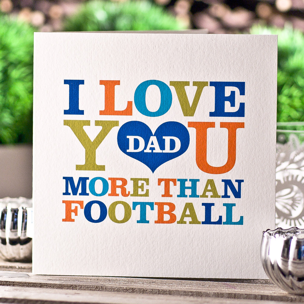 I love you DAD more than Football