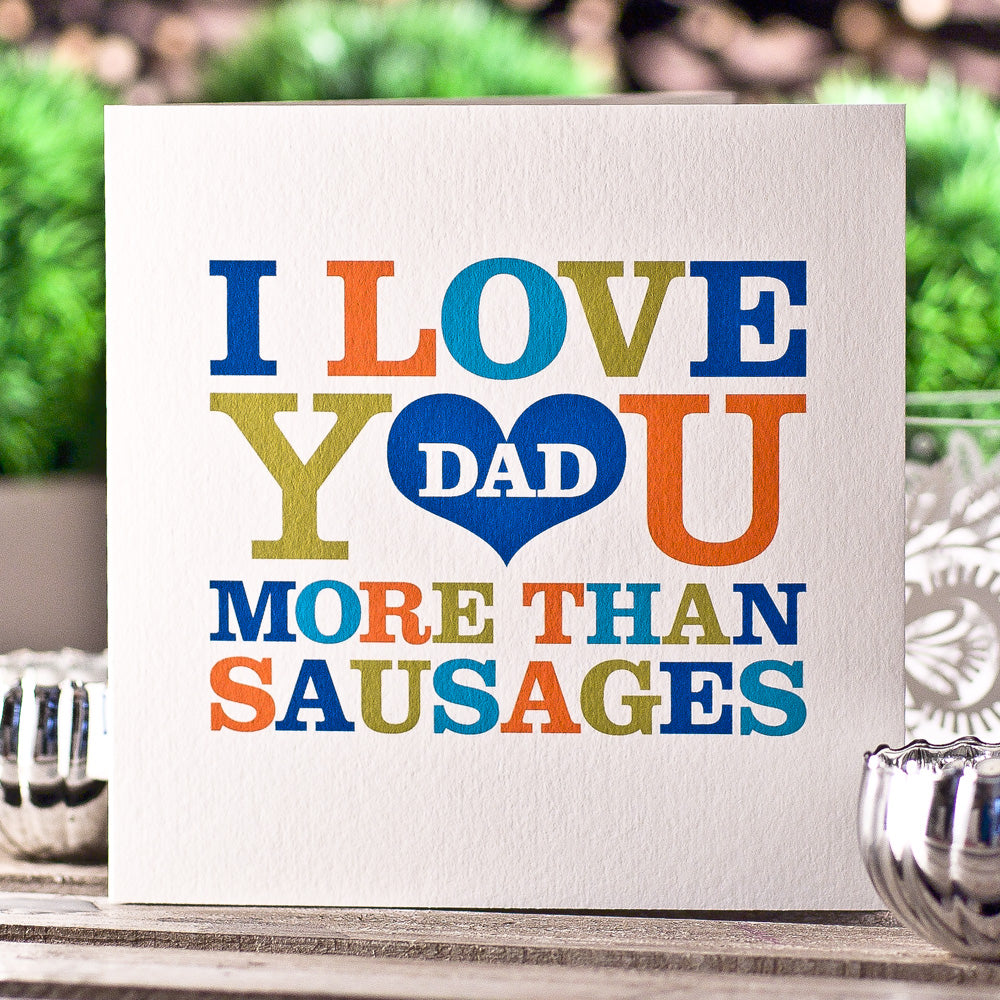 I love you DAD more than Sausages