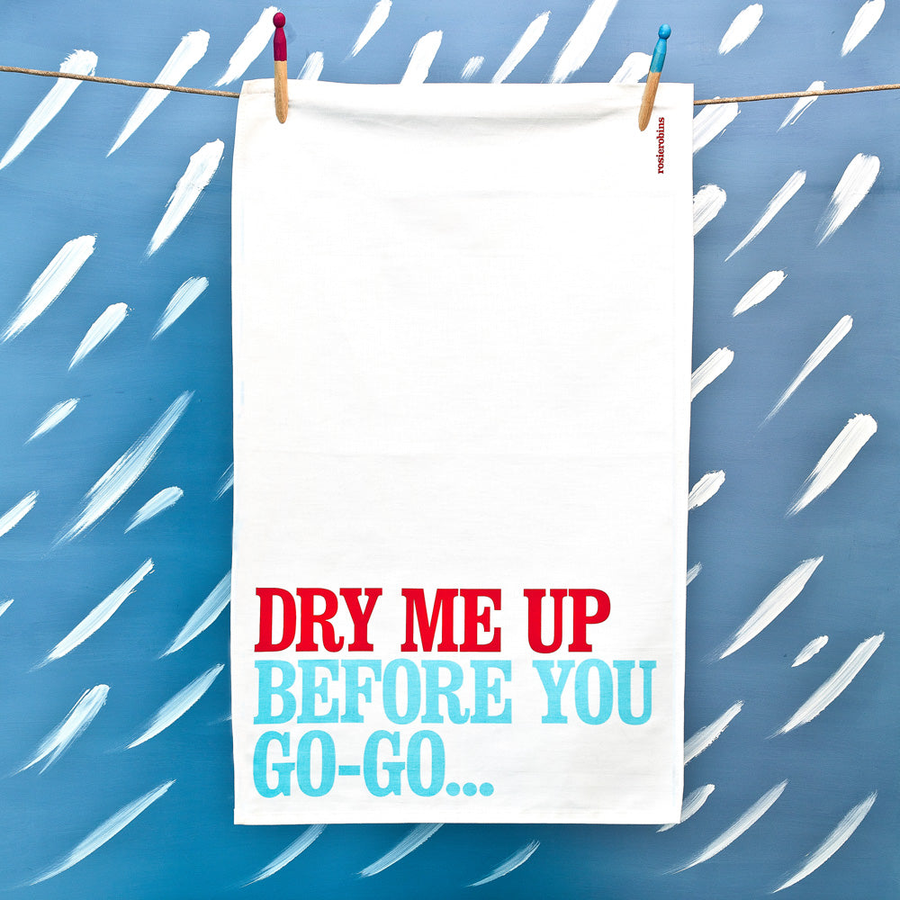 'Dry Me Up…' Tea Towel