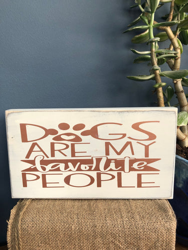 Handcrafted wood sign dogs are my favorite people