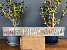 Load image into Gallery viewer, Handcrafted wood sign-Make today amazing
