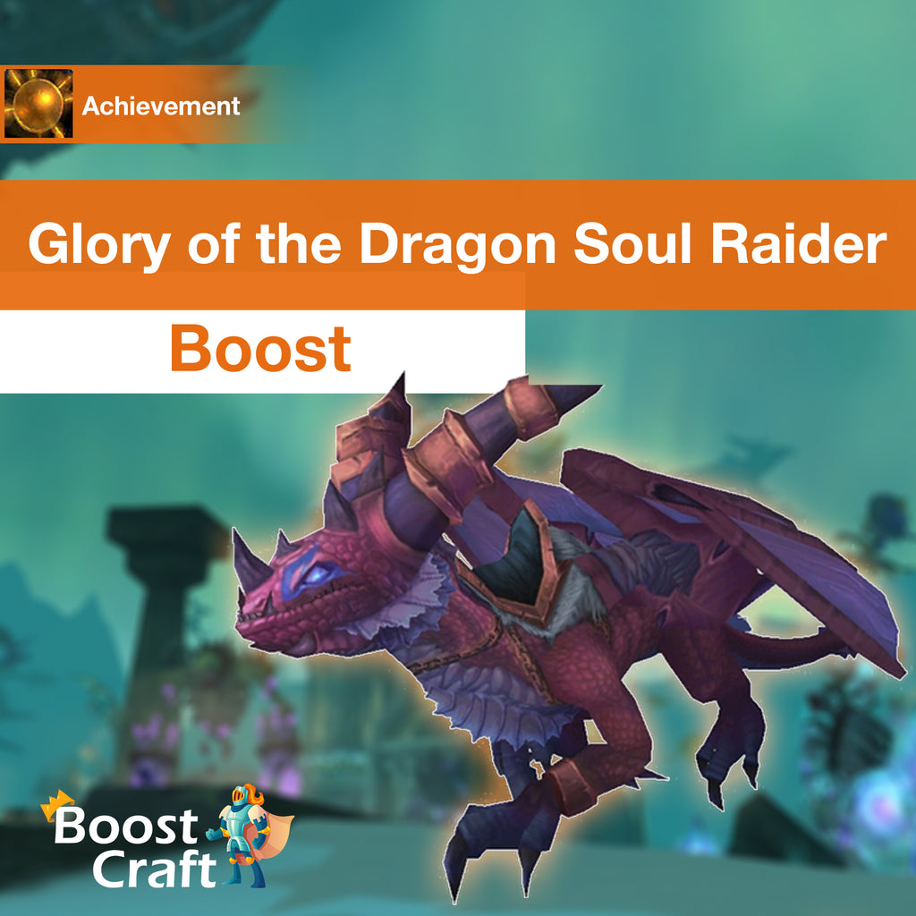 [Glory of the Dragon Soul Raider] Boost
