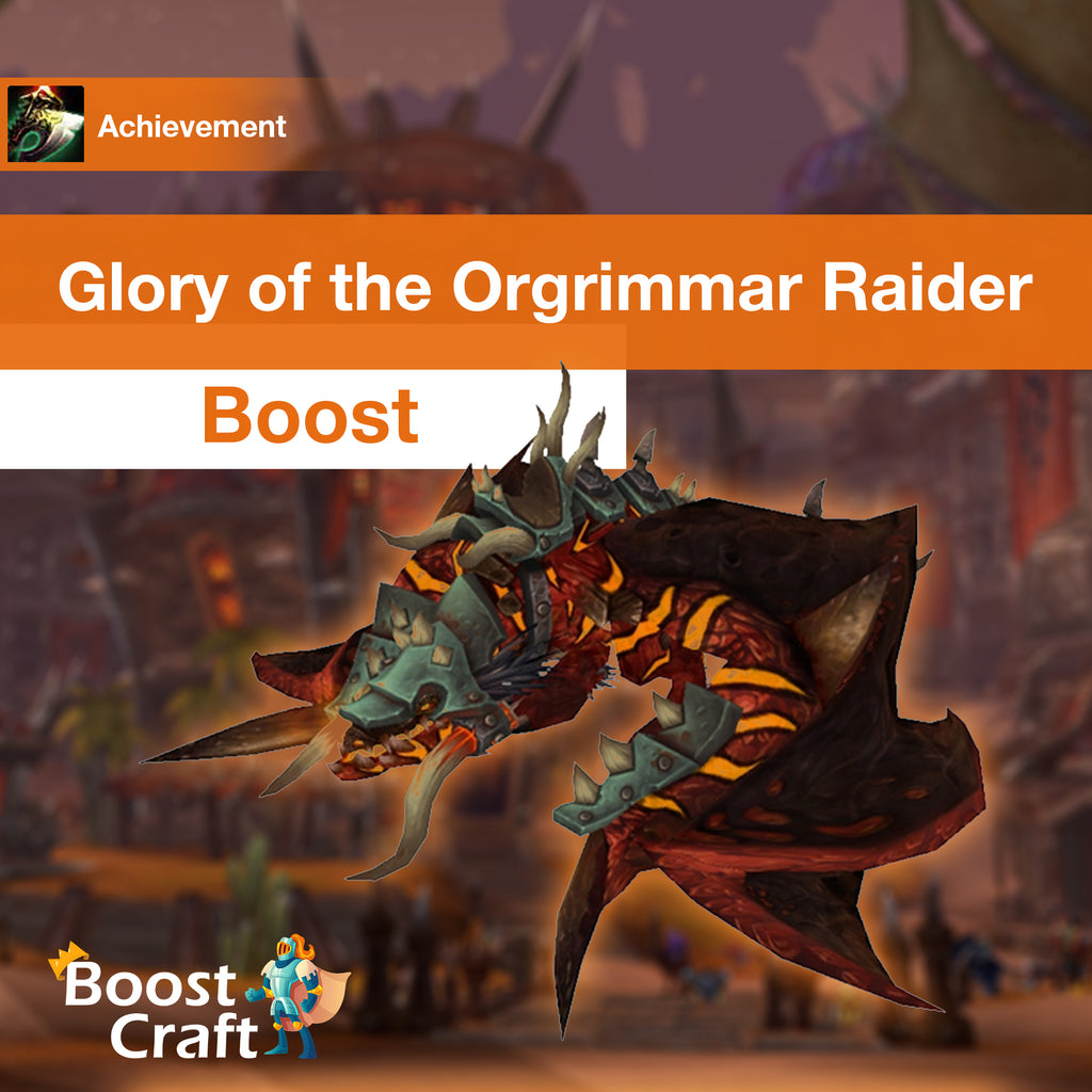 [Glory of the Orgrimmar Raider] Boost