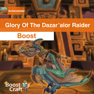 Glory of The Dazar'alor Raider - Boost