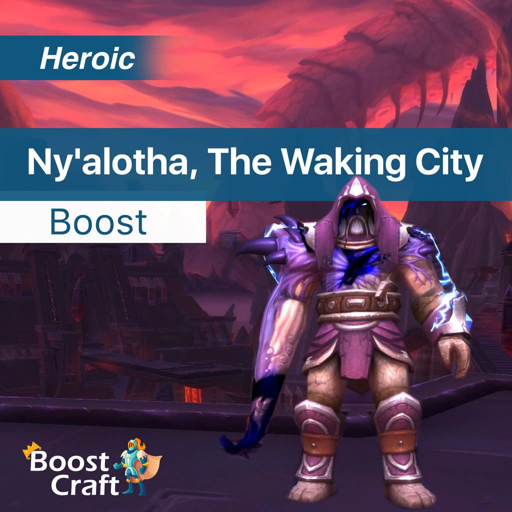 Ny'alotha, The Waking City Heroic Loot Run - Raid Boost Carry