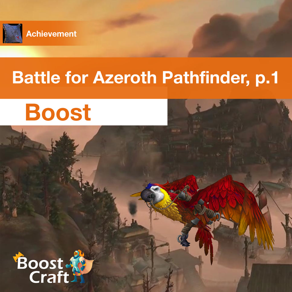 Battle for Azeroth Pathfinder, Part One
