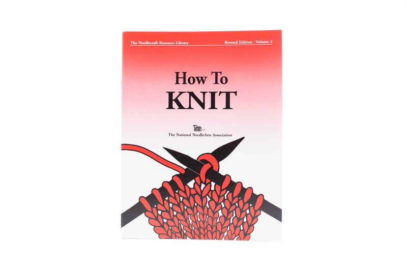 How to Knit - Revised Edition