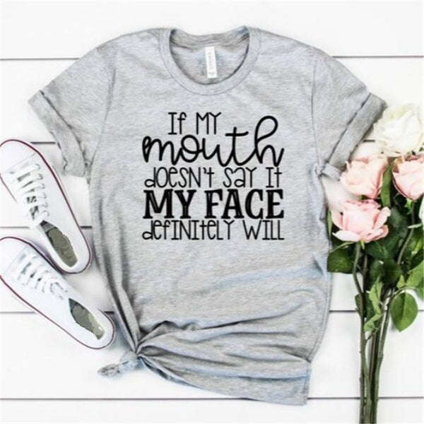 "Women's ""If My Mouth Doesn't Say It My Face Will"" Casual Cotton T-Shirt"
