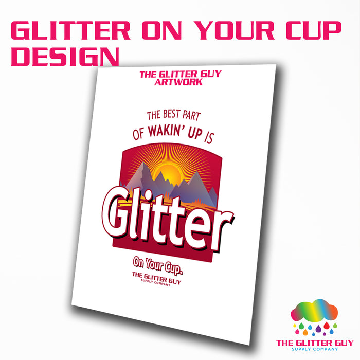 Glitter On Your Cup Design
