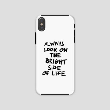 Always Look On The Bright Side Of Life, Phone Case, White