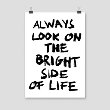 Always Look On The Bright Side Of Life, Poster, White - Pop Music Wisdom