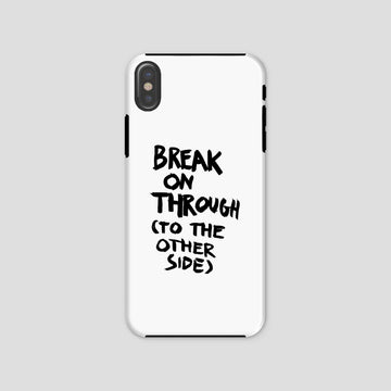 Break On Through To The Other Side, Phone Case, White