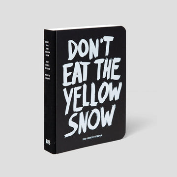 Don't Eat The Yellow Snow, Book - Pop Music Wisdom