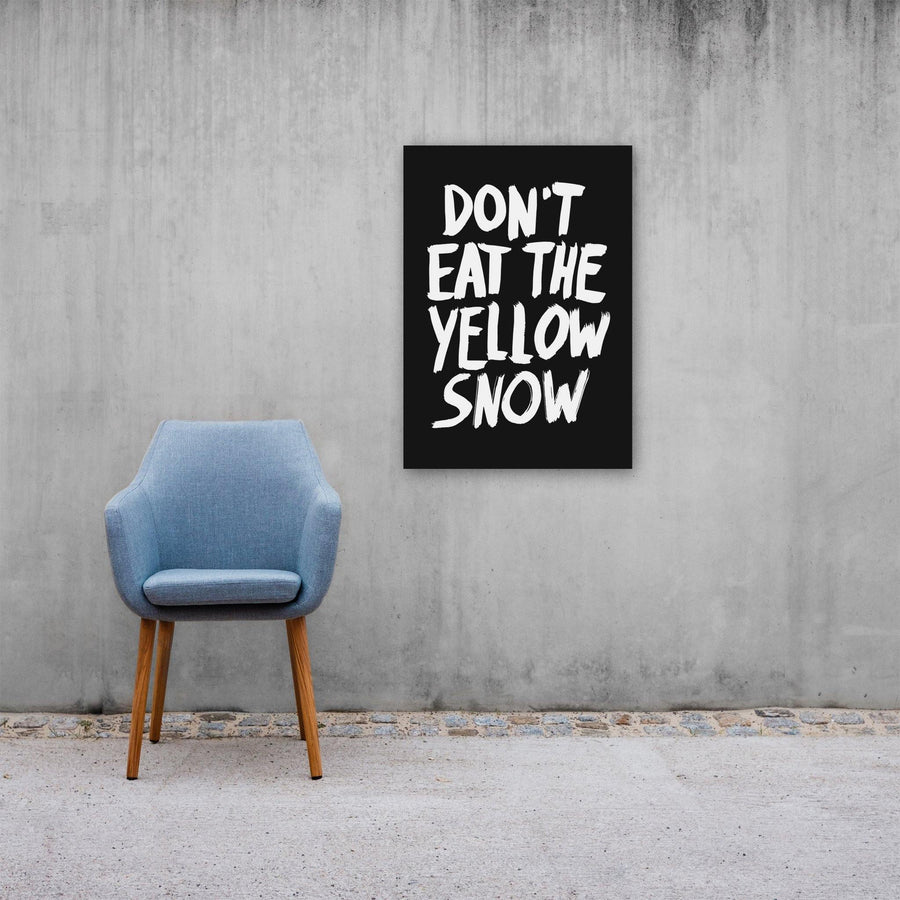 Don't Eat The Yellow Snow, Poster, Black