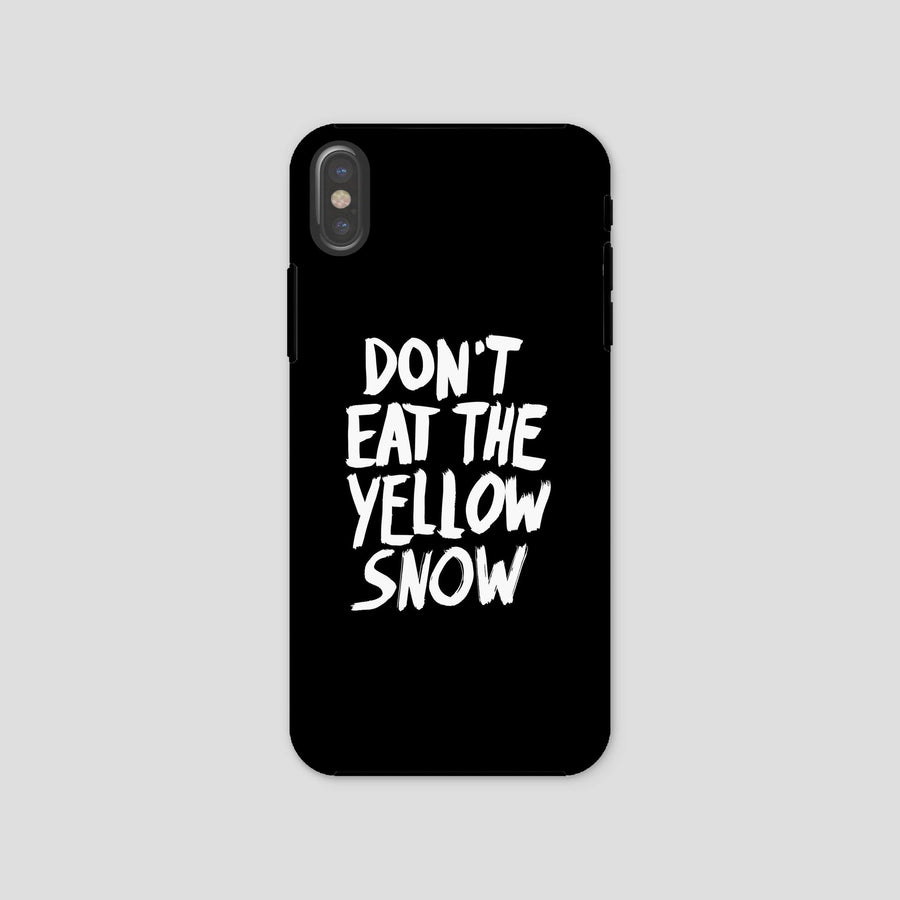 Don't Eat The Yellow Snow, Phone Case, Black