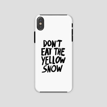 Don't Eat The Yellow Snow, Phone Case, White