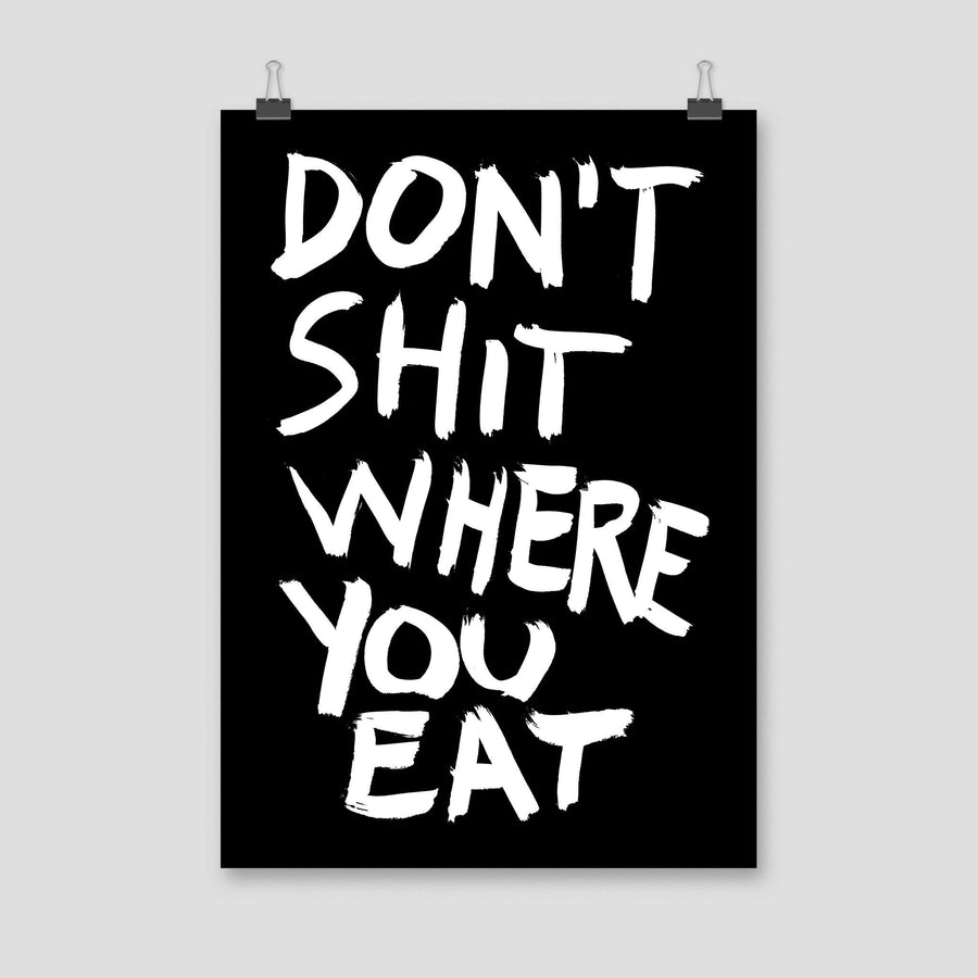 Don't Shit Where You Eat, Poster, Black - Pop Music Wisdom