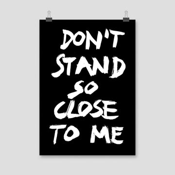 Don't Stand So Close To Me, Poster, Black