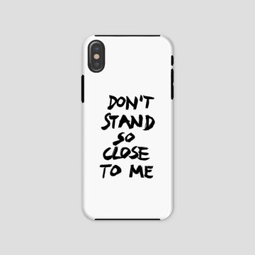 Don't Stand So Close To Me, Phone Case, White