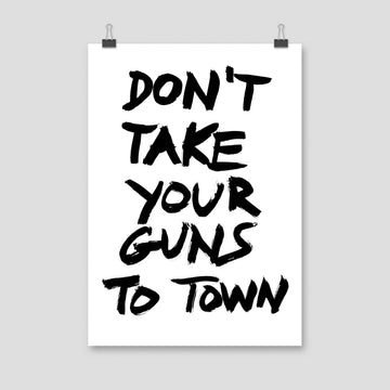 Don't Take Your Guns To Town, Poster, White - Pop Music Wisdom