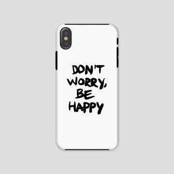 Don't Worry, Be Happy, Phone Case, White