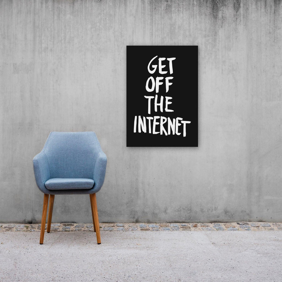 Get Off The Internet, Poster, Black - Pop Music Wisdom