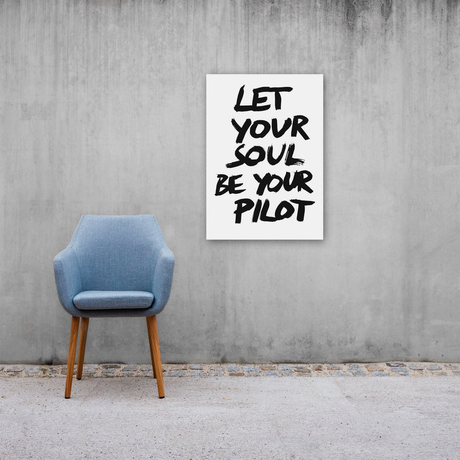 Let Your Soul Be Your Pilot, Poster, White - Pop Music Wisdom