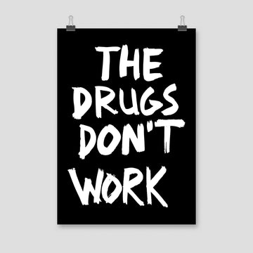 The Drugs Don't Work, Poster, Black - Pop Music Wisdom
