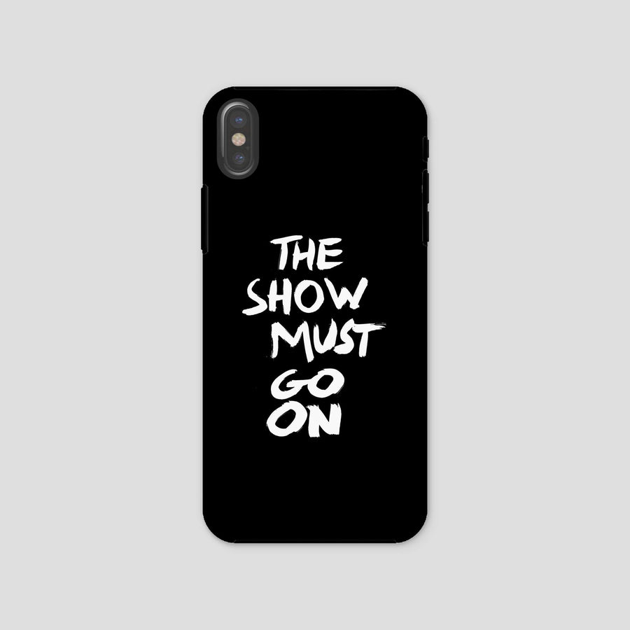 The Show Must Go On Phone Case Black Pop Music Wisdom