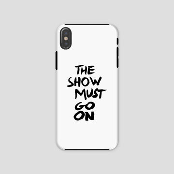 The Show Must Go On, Phone Case, White