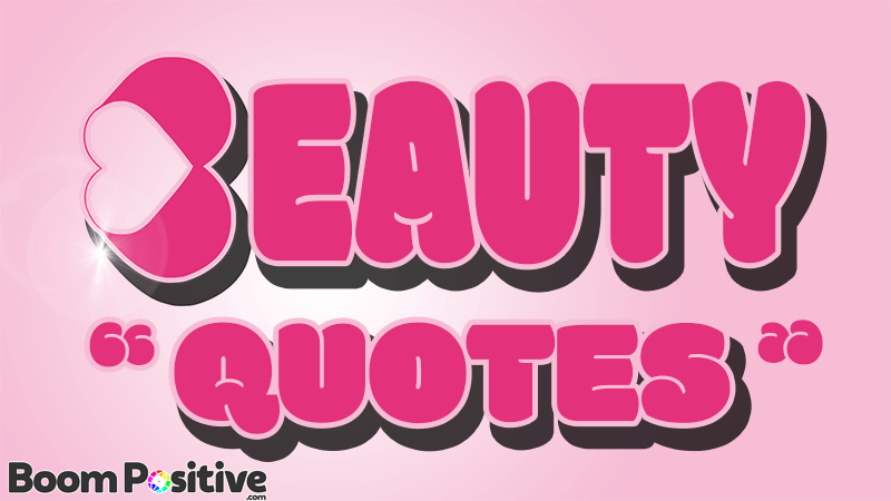 BEAUTY QUOTES ABOUT LIFE AND BEAUTY ITSELF