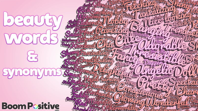 Beauty synonyms | Over 200 positive words to describe beauty