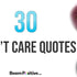 I Don't Care Quotes & Sayings